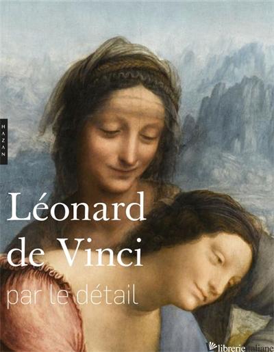Leonard de Vinci  (Les incontournables Hazan) - ARASSE DANIEL