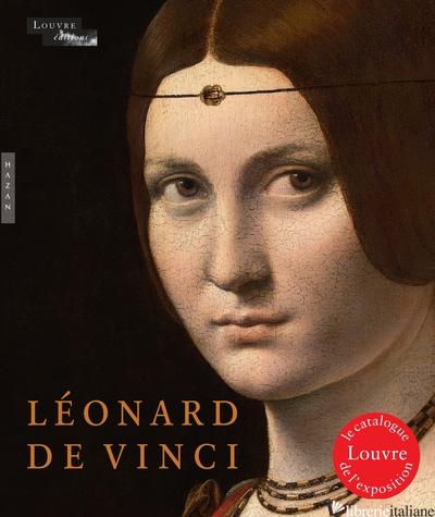 LEONARD DE VINCI (CATALOGUE D'EXPOSITION Louvre 2019) - DELIEUVIN/FRANK