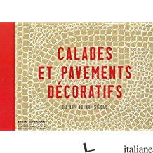 CALADES ET PAVEMENTS DECORATIFS XVIE-XXE SIECLES -