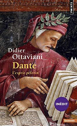 DANTE . L'ESPRIT PELERIN - Ottaviani Didier