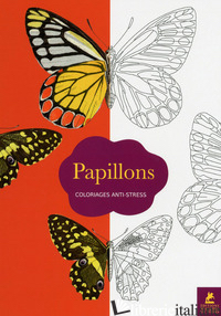 PAPILLONS - COLORIAGES ANTI-STRESS -