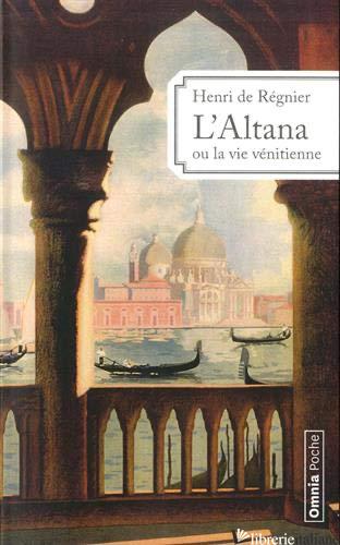 Altana Ou La Vie Venitienne 1899-1924 - Regnier Henri De