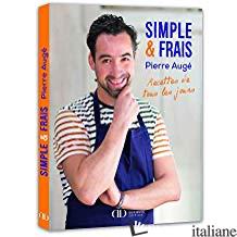 Simple & frais : recettes de tous les jours - Auge, Pierre
