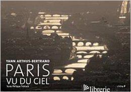 PARIS VU DU CIEL - YANN ARTHUS BERTRAND