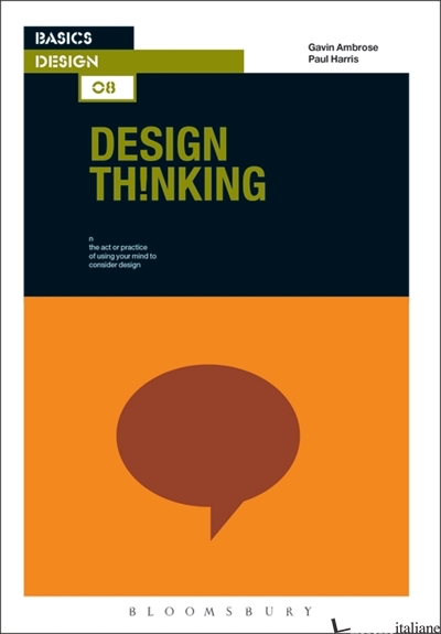 BASICS DESIGN: DESIGN THINKING - GAVIN AMBROSE