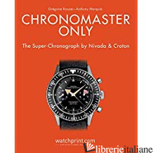 Chronomaster Only, The Super-Chronograph by Nivada & Croton - Rossier