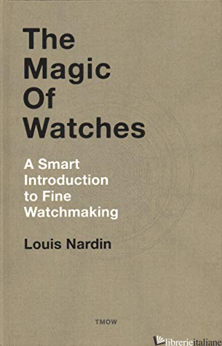 The Magic Of Watches  - Louis Nardin