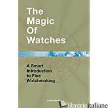 Magic of Watches A Smart Introduction to Fine - Nardin
