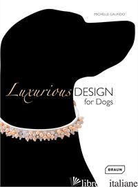LUXURIOUS DESIGN FOR DOGS - GALINDO