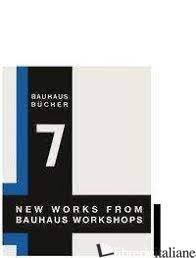 New Works from Bauhaus Workshops - Walter Gropius
