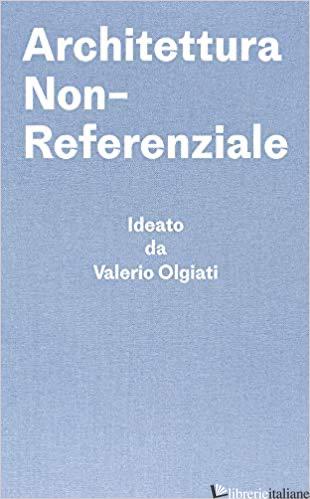 Architettura Non-Referenziale - Valerio Olgiati E Markus Breitschmid