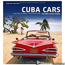 Cuba Cars - RAINER FLOER AND HARRI MORICK