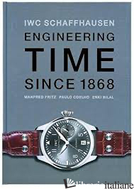 IWC SCHAFFHAUSEN. ENGINEERING TIME SINCE 1868 - MANFRED FRITZ