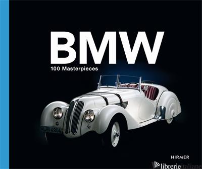 BMW: 100 MASTERPIECES -