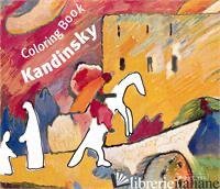 COLORING BOOK KANDINSKY - ANNETTE ROEDER