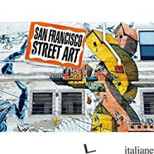 SAN FRANCISCO STREET ART - STEVE ROTMAN