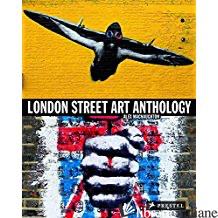 LONDON STREET ART ANTHOLOGY - ALEX MACNAUGHTON