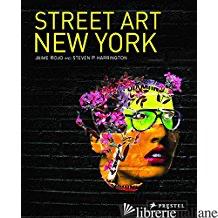 STREET ART NEW YORK - STEVEN P. HARRINGTON; JAIME ROJO
