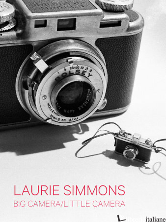 Laurie Simmons - Andrea Karnes, With Contributions By Michael Auping, Andrianna Campbell, Carroll