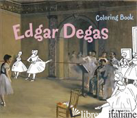 COLORING BOOK DEGAS - ANNETTE ROEDER