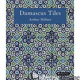 DAMASCUS TILES MAMLUK AND OTTOMAN ARCHITECTURAL CERAMICS FROM SYRIA - ARTHUR MILLNER