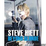 STEVE HIETT BEYOND BLONDE - Steve Hiett