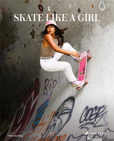 Skate Like a Girl - Amell, Caroline