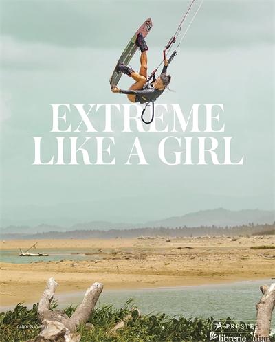 Extreme Like A Girl - Carolina Amell