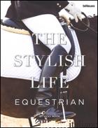 Stylish Life, The: Equestrian Hb -