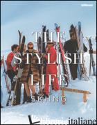 Stylish Life, The: Skiing Hb -