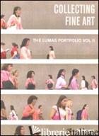 Collecting Fine Art - Lumas Portfoli Hb -