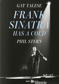FRANK SINATRA HAS A COLD - TALESE GAY; STERN PHIL