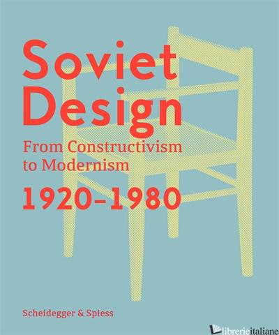 Soviet Design, From Constructivism To Modernism. 1920-1980 - Kristina Krasnyanskaya, Alexander Semenov