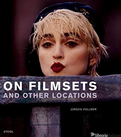 ON FILMSETS AND OTHER LOCATIONS - JURGEN VOLLMER