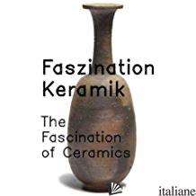 FASCINATION OF CERAMICS - PAUL ADAM