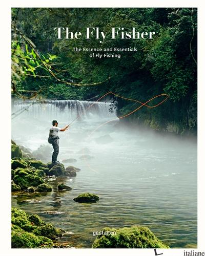 The Fly Fisher (updated edition) - gestalten, Maximilian Funk E Thorsten Struben E Jan Blumentritt