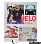 VELO - BICYCLE CULTURE AND DESIGN - R.KLANTEN, S. EHMANN