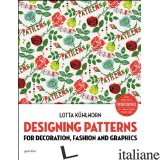 DESIGNING PATTERNS FOR DECORATION FASHION AND GRAPHICS - LOTTA KUHLHORN
