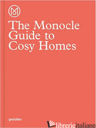 MONOCLE GUIDE TO COSY HOMES   - MONOCLE