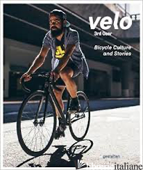 VELO 3RD GEAR:BYCICLE CULTURE AND STORIES - SVEN EHMANN, ROBERT KLANTEN