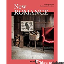 NEW ROMANCE CONTEMPORARY COUNTRYSTYLE INTERIORS - GESTALTEN