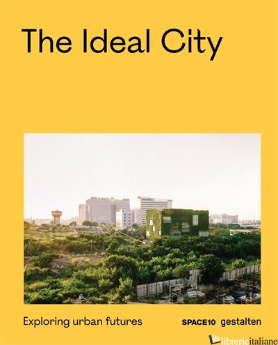 The Ideal City - gestalten E SPACE10