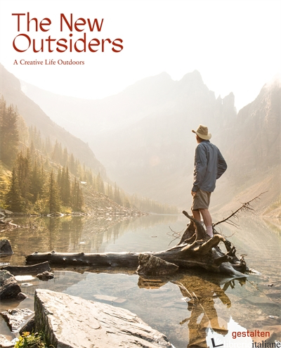 The New OutsidersA Creative Life Outdoors - Gestalten E Jeffrey Bowman