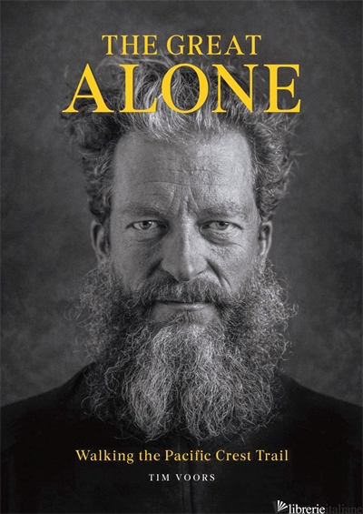 The Great AloneWalking the Pacific Crest Trail - Gestalten E Tim Voors