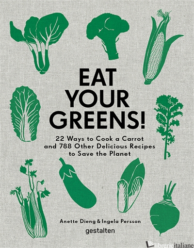 Eat Your Greens! - Anette Dieng E Ingela Persson
