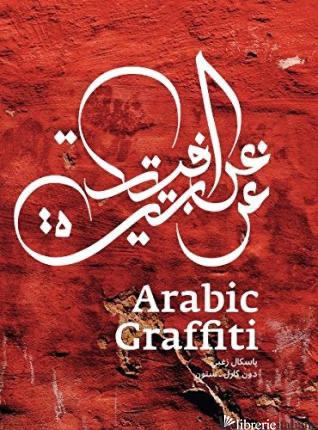 ARABIC GRAFFITI - ZOGHBI, PASCAL E ZAZA, DON M.