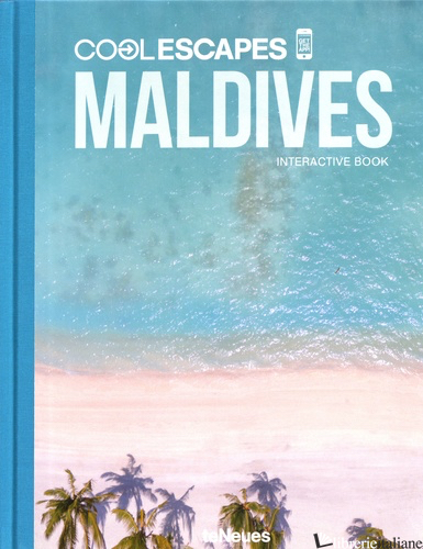 Cool Escapes Maldives: The Interactive Book - Sabine Beyer, Martin Nicholas Kunz