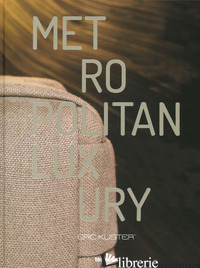 Metropolitan Luxury Hb - Eric Kuster