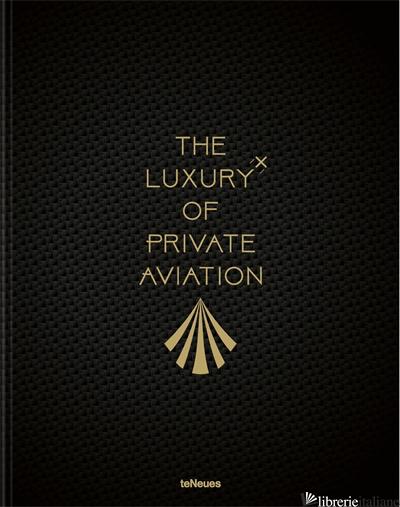 POSTICIPATO 2022-----Luxury of Private Aviation, The - teNeues