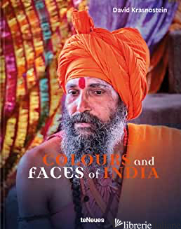 Colours And Faces Of India - David Krasnostein